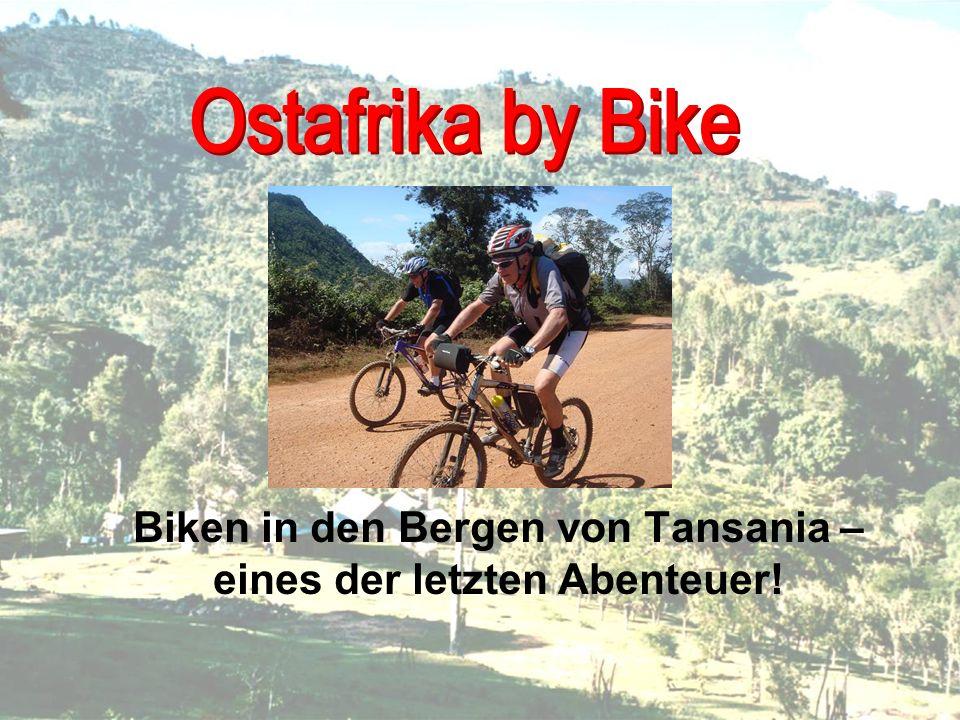 Biken in den Bergen von Tansania – eines der letzten Abenteuer!
