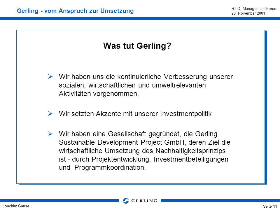 Joachim Ganse R.I.O. Management Forum 28. November 2001 Seite 10 1970er Jahre, Gerling schafft ein Büro für Risikoberatung bei Industriekunden. 1980er
