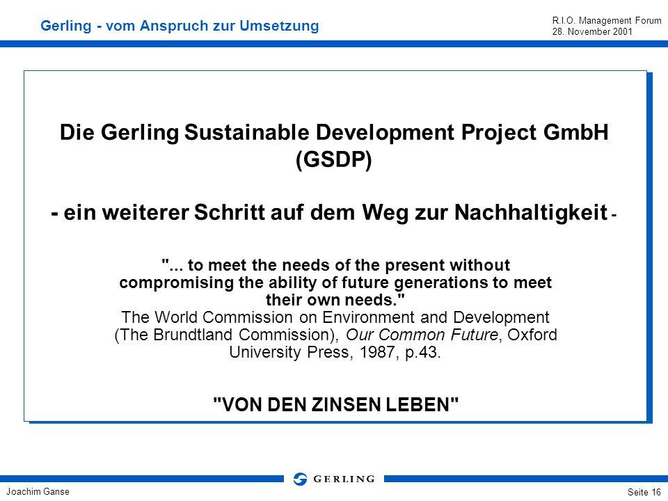Joachim Ganse R.I.O. Management Forum 28. November 2001 Seite 15 172.3% Dow Jones Sustainability Group World Index (December 1993 – April 2000, US Dol