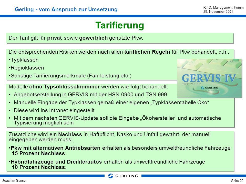 Joachim Ganse R.I.O. Management Forum 28. November 2001 Seite 21 Für elektrisch betriebene Arbeitsmaschinen gilt: Sie erhalten die normale Tarifprämie