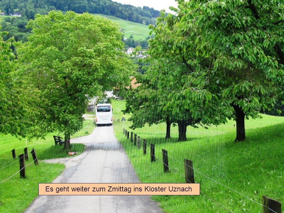Es geht weiter zum Zmittag ins Kloster Uznach