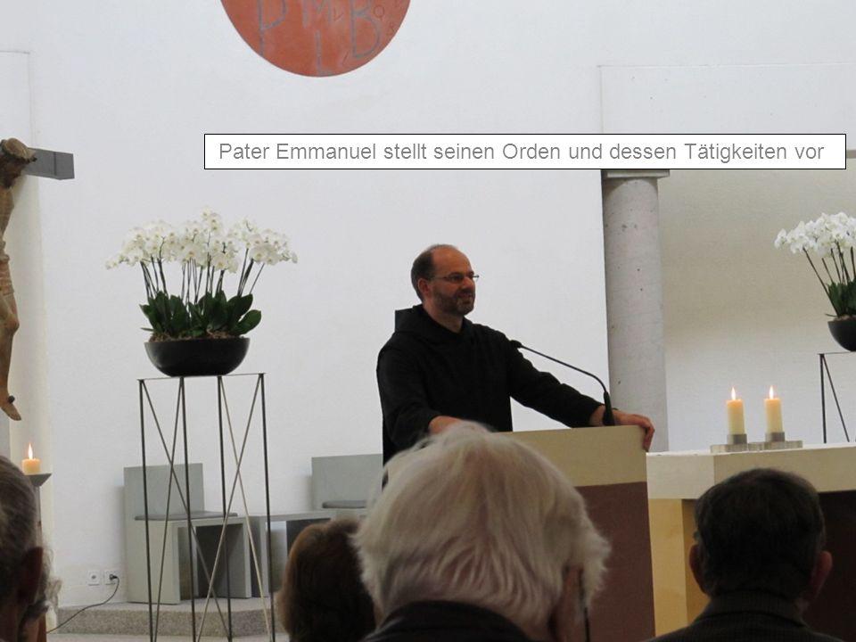 Pater Emmanuel stellt seinen Orden und dessen Tätigkeiten vor
