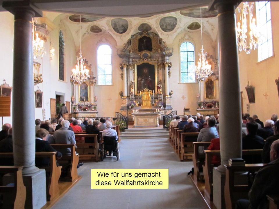 Wie für uns gemacht diese Wallfahrtskirche