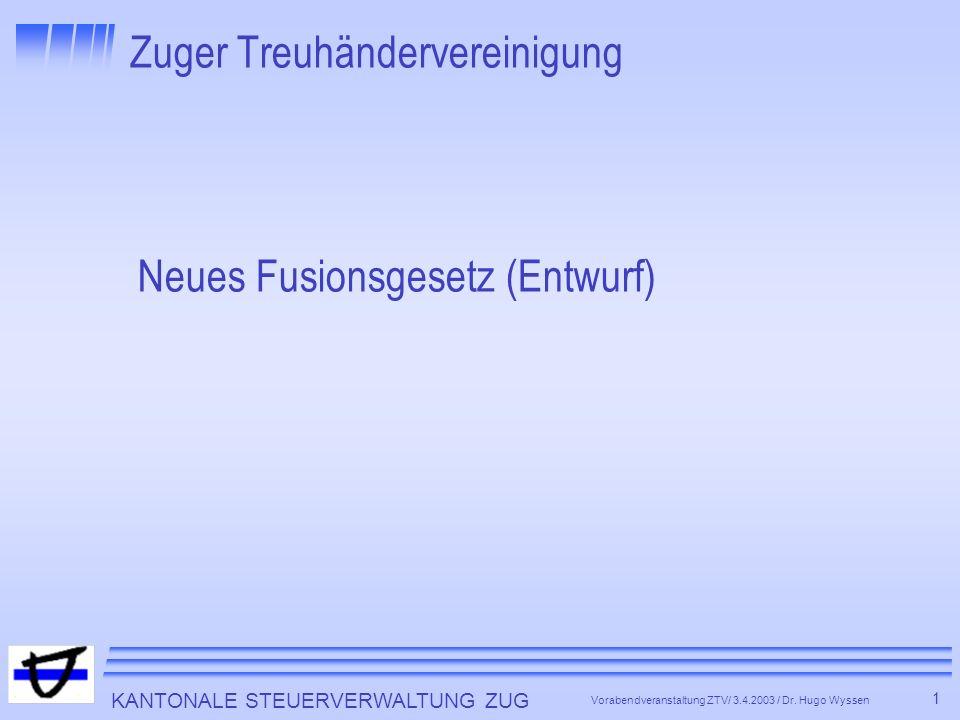 KANTONALE STEUERVERWALTUNG ZUG 2 Vorabendveranstaltung ZTV/ 3.4.2003 / Dr.