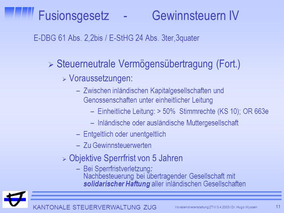 KANTONALE STEUERVERWALTUNG ZUG 11 Vorabendveranstaltung ZTV/ 3.4.2003 / Dr.