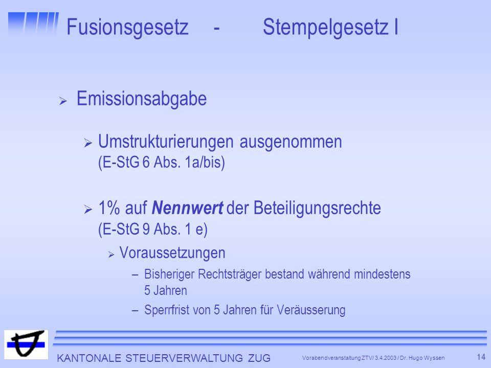 KANTONALE STEUERVERWALTUNG ZUG 14 Vorabendveranstaltung ZTV/ 3.4.2003 / Dr.