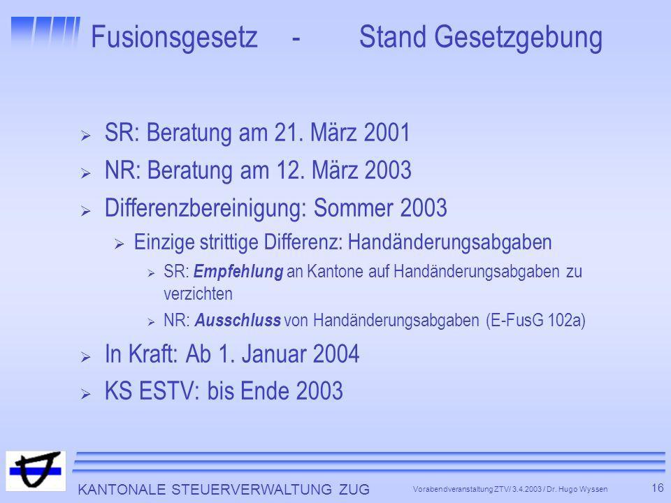 KANTONALE STEUERVERWALTUNG ZUG 16 Vorabendveranstaltung ZTV/ 3.4.2003 / Dr.