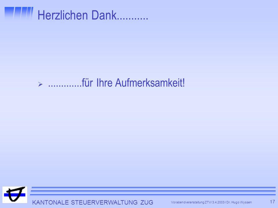 KANTONALE STEUERVERWALTUNG ZUG 17 Vorabendveranstaltung ZTV/ 3.4.2003 / Dr.