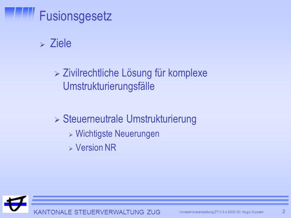 KANTONALE STEUERVERWALTUNG ZUG 3 Vorabendveranstaltung ZTV/ 3.4.2003 / Dr.