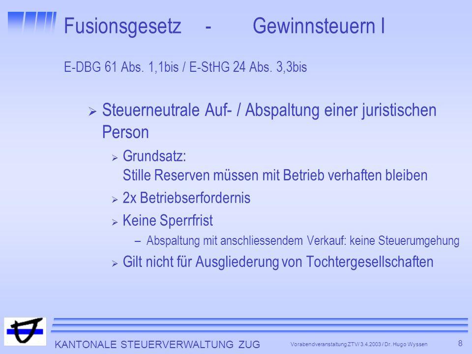 KANTONALE STEUERVERWALTUNG ZUG 9 Vorabendveranstaltung ZTV/ 3.4.2003 / Dr.