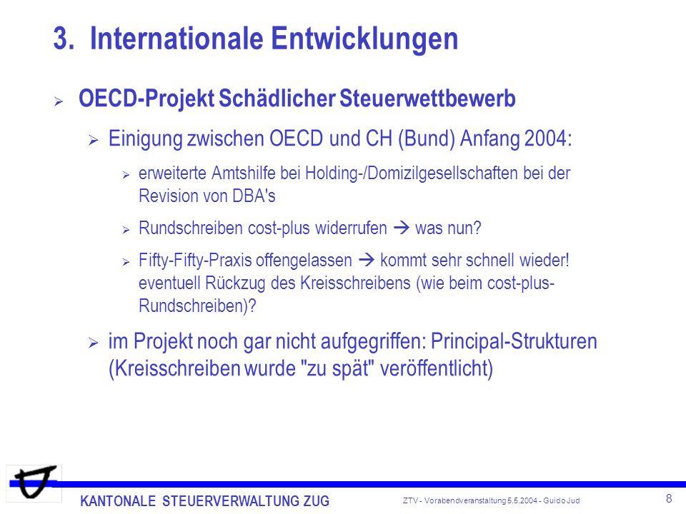 KANTONALE STEUERVERWALTUNG ZUG 8 ZTV - Vorabendveranstaltung 5.5.2004 - Guido Jud OECD-Projekt Schädlicher Steuerwettbewerb Einigung zwischen OECD und