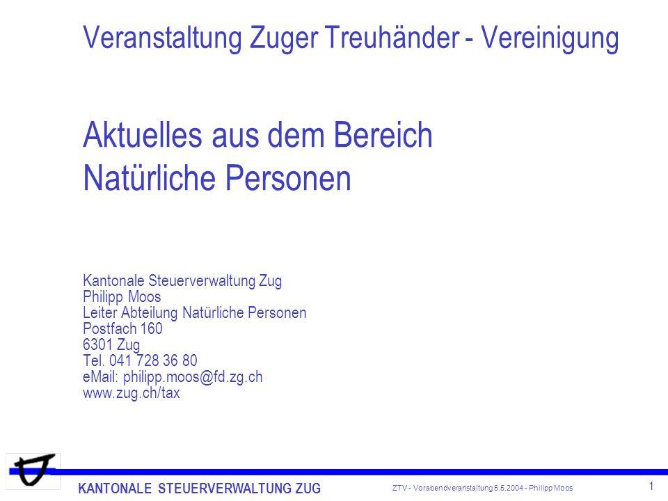 KANTONALE STEUERVERWALTUNG ZUG 2 ZTV - Vorabendveranstaltung 5.5.2004 - Philipp Moos Themenübersicht Steuerpaket 2001 - Anpassungsbedarf Kanton Zug Neuer Lohnausweis (Stand der Dinge) Unternehmenssteuerreform II