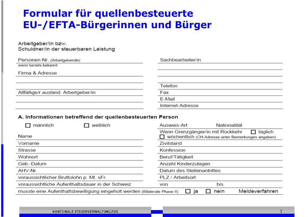 KANTONALE STEUERVERWALTUNG ZUG 3 Formular für quellenbesteuerte EU-/EFTA-Bürgerinnen und Bürger