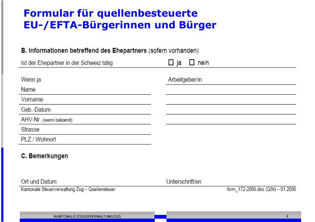KANTONALE STEUERVERWALTUNG ZUG 4 Formular für quellenbesteuerte EU-/EFTA-Bürgerinnen und Bürger