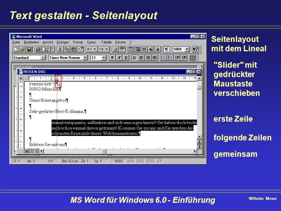 Wilhelm Moser MS Word für Windows 6.0 - Einführung Text gestalten - Seitenlayout Seitenlayout mit dem Lineal