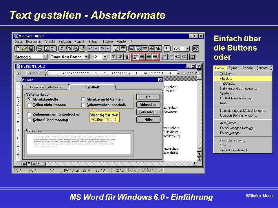 Wilhelm Moser MS Word für Windows 6.0 - Einführung Text gestalten - Absatzformate Einfach über die Buttons oder