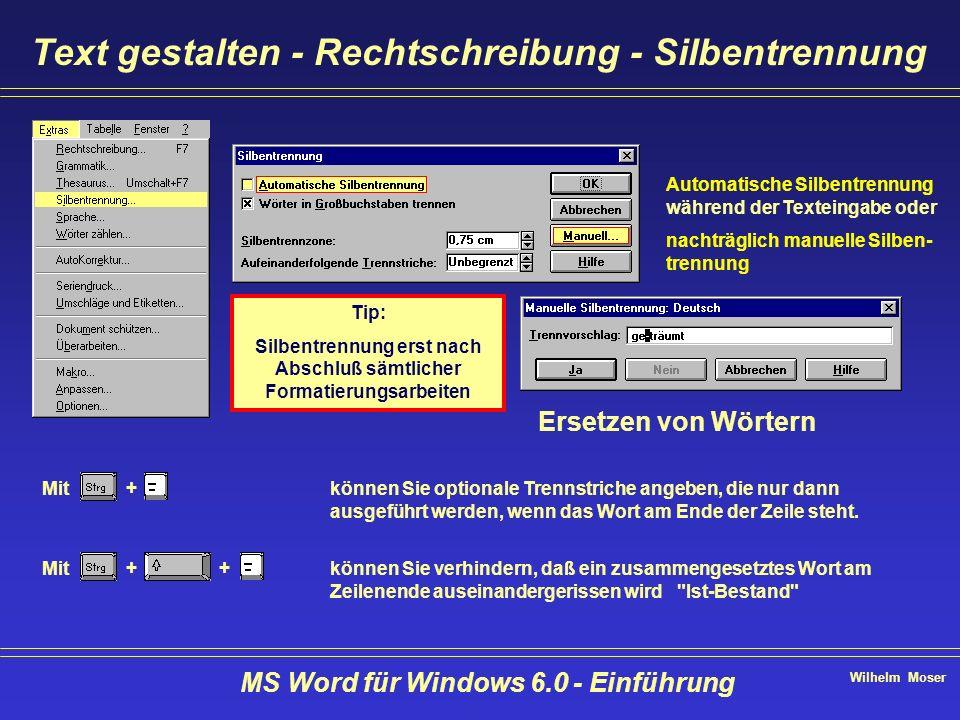 Wilhelm Moser MS Word für Windows 6.0 - Einführung Text gestalten - Rechtschreibung - Silbentrennung Mit + können Sie optionale Trennstriche angeben,