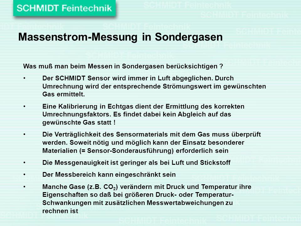 Massenstrom-Messung in Sondergasen Was muß man beim Messen in Sondergasen berücksichtigen ? Der SCHMIDT Sensor wird immer in Luft abgeglichen. Durch U