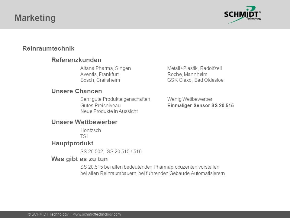 © SCHMIDT Technology · www.schmidttechnology.com Marketing Reinraumtechnik Referenzkunden Altana Pharma, SingenMetall+Plastik, Radolfzell Aventis, Fra