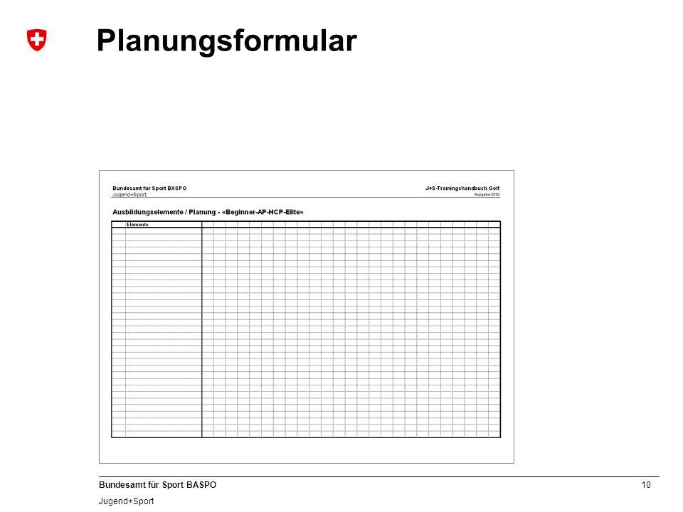 10 Bundesamt für Sport BASPO Jugend+Sport Planungsformular