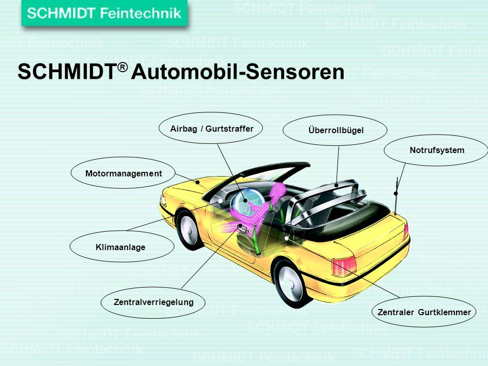 Airbag / Gurtstraffer Überrollbügel Notrufsystem Zentraler Gurtklemmer Zentralverriegelung Klimaanlage Motormanagement SCHMIDT ® Automobil-Sensoren