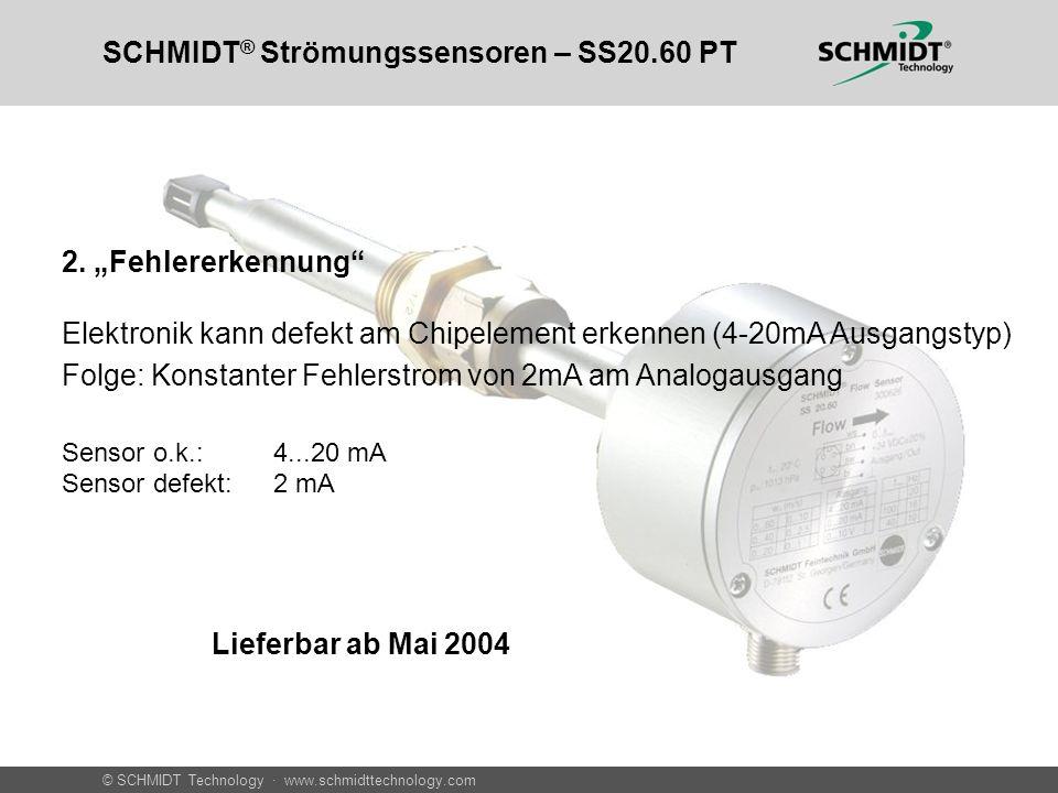 © SCHMIDT Technology · www.schmidttechnology.com SCHMIDT ® Strömungssensoren – SS20.60 PT 2. Fehlererkennung Elektronik kann defekt am Chipelement erk