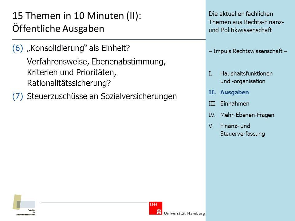 15 Themen in 10 Minuten (II): Öffentliche Ausgaben (6)Konsolidierung als Einheit.