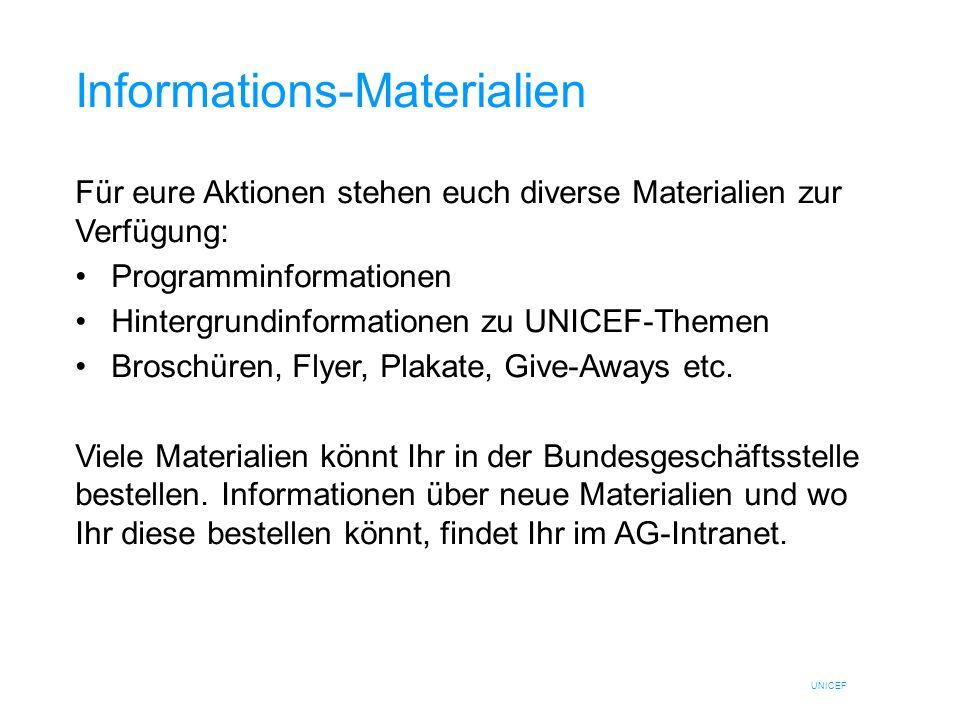 UNICEF Informations-Materialien Für eure Aktionen stehen euch diverse Materialien zur Verfügung: Programminformationen Hintergrundinformationen zu UNI