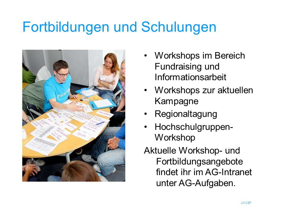UNICEF Fortbildungen und Schulungen Workshops im Bereich Fundraising und Informationsarbeit Workshops zur aktuellen Kampagne Regionaltagung Hochschulg