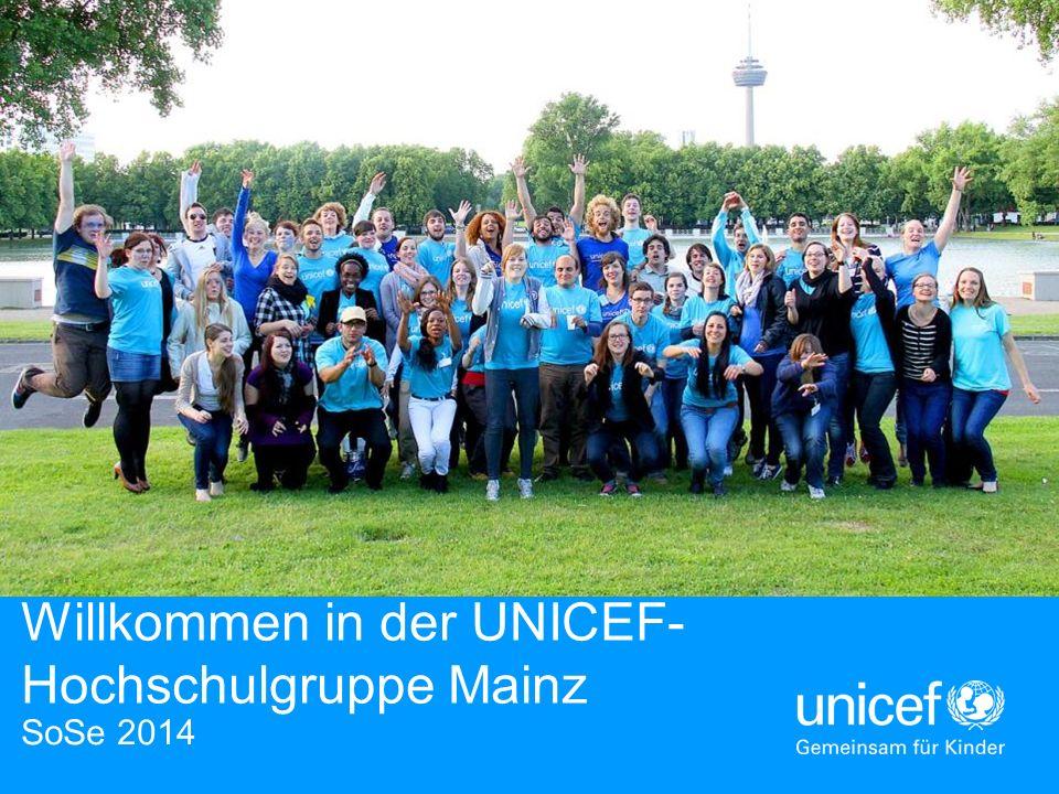 Willkommen in der UNICEF- Hochschulgruppe Mainz SoSe 2014