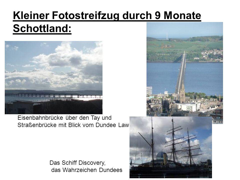 Kleiner Fotostreifzug durch 9 Monate Schottland: Eisenbahnbrücke über den Tay und Straßenbrücke mit Blick vom Dundee Law Das Schiff Discovery, das Wahrzeichen Dundees