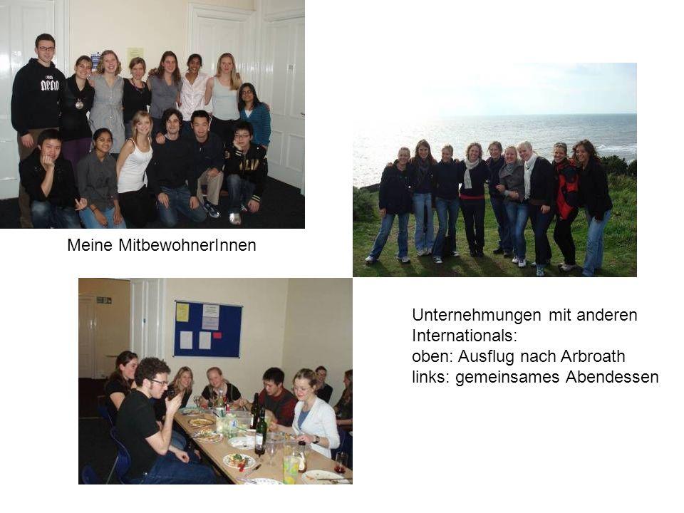 Meine MitbewohnerInnen Unternehmungen mit anderen Internationals: oben: Ausflug nach Arbroath links: gemeinsames Abendessen