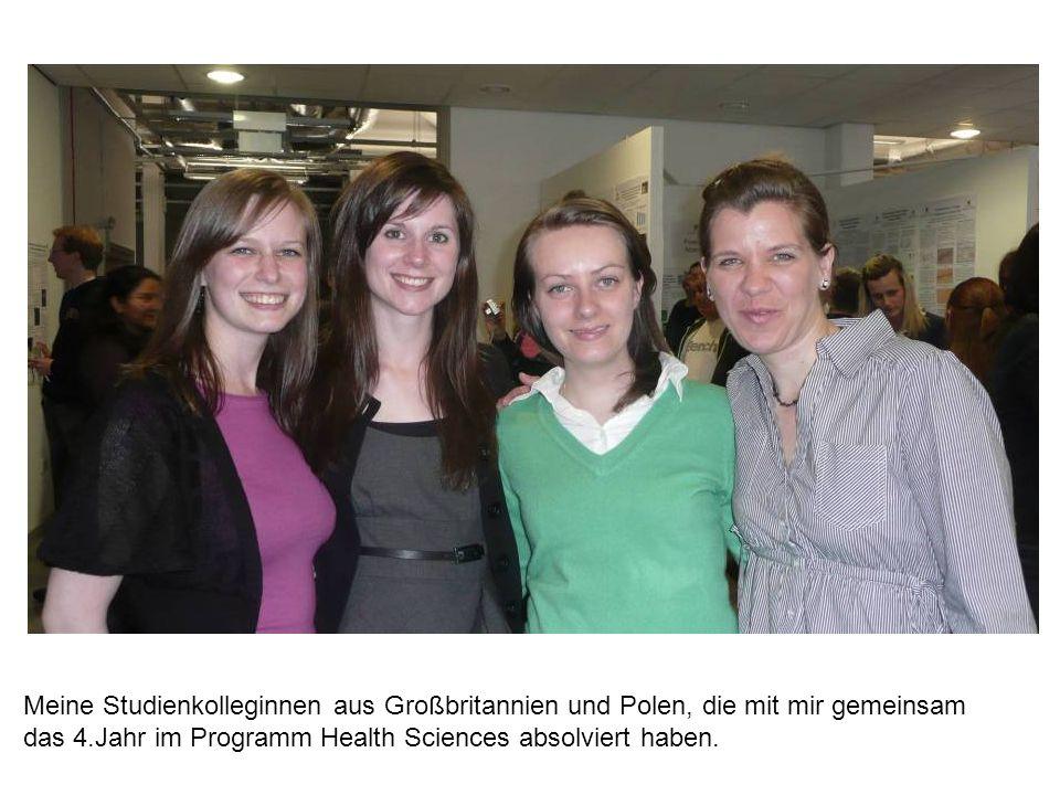 Meine Studienkolleginnen aus Großbritannien und Polen, die mit mir gemeinsam das 4.Jahr im Programm Health Sciences absolviert haben.