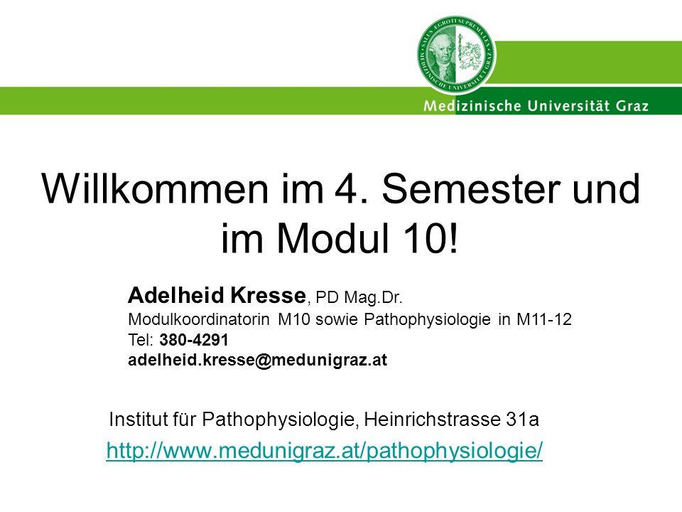 Institut für Pathophysiologie, Heinrichstrasse 31a http://www.medunigraz.at/pathophysiologie/ http://www.medunigraz.at/pathophysiologie/ Willkommen im 4.