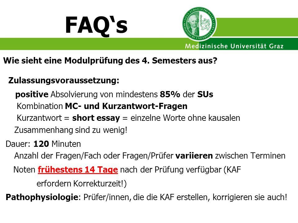 FAQs Wie sieht eine Modulprüfung des 4. Semesters aus? Zulassungsvoraussetzung: positive Absolvierung von mindestens 85% der SUs Kombination MC- und K