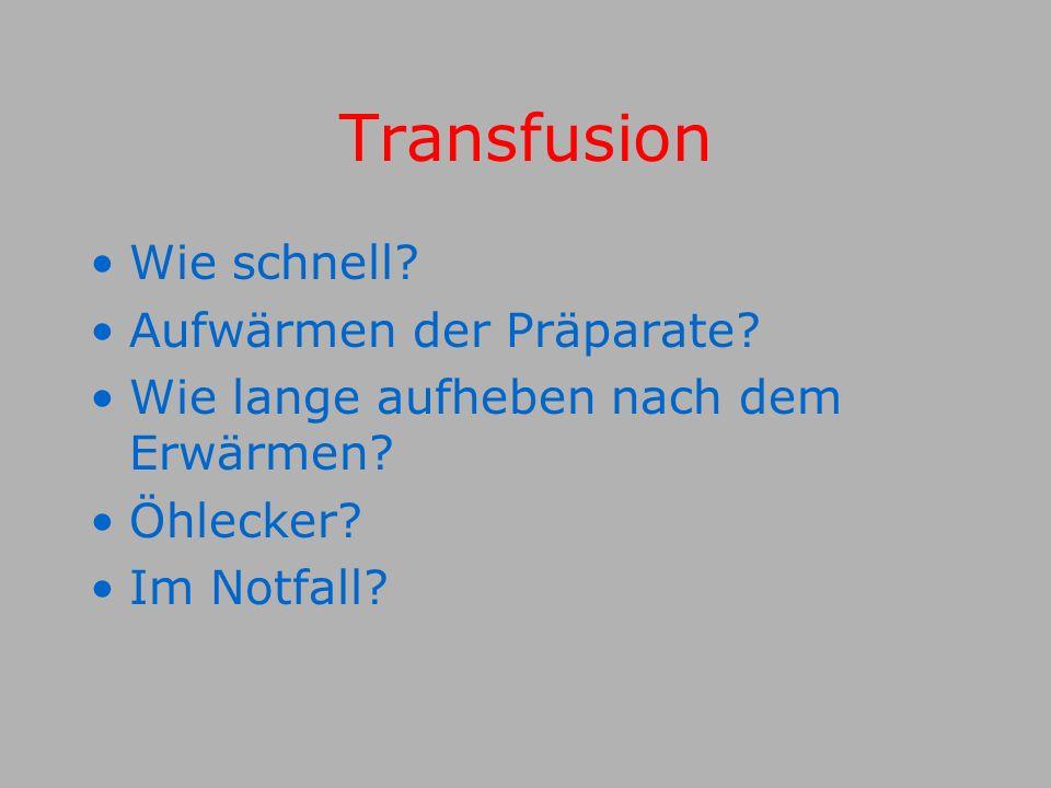 Transfusion Wie schnell.Aufwärmen der Präparate. Wie lange aufheben nach dem Erwärmen.