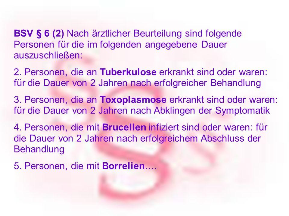 Blutspendedienst vom Roten Kreuz für OÖ - BLUTZENTRALE LINZ BSV § 6 (2) Nach ärztlicher Beurteilung sind folgende Personen für die im folgenden angege