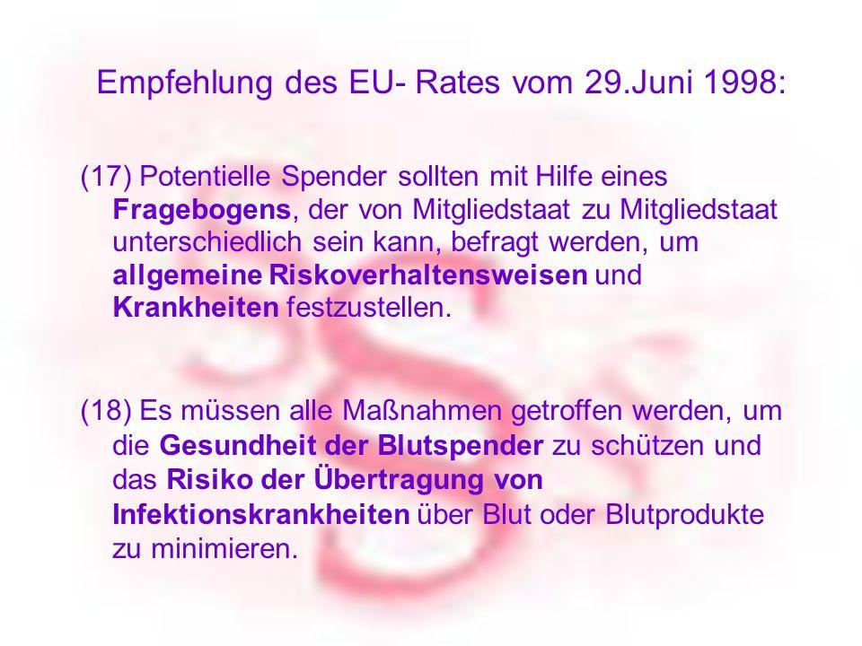 Blutspendedienst vom Roten Kreuz für OÖ - BLUTZENTRALE LINZ Empfehlung des EU- Rates vom 29.Juni 1998: (17) Potentielle Spender sollten mit Hilfe eine