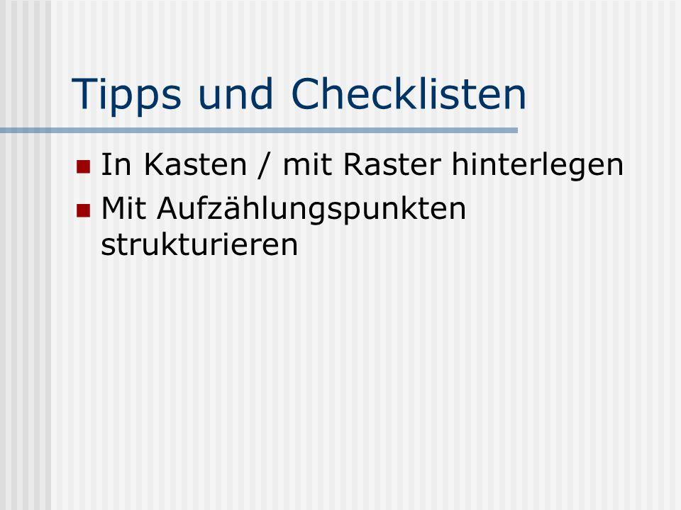Tipps und Checklisten In Kasten / mit Raster hinterlegen Mit Aufzählungspunkten strukturieren