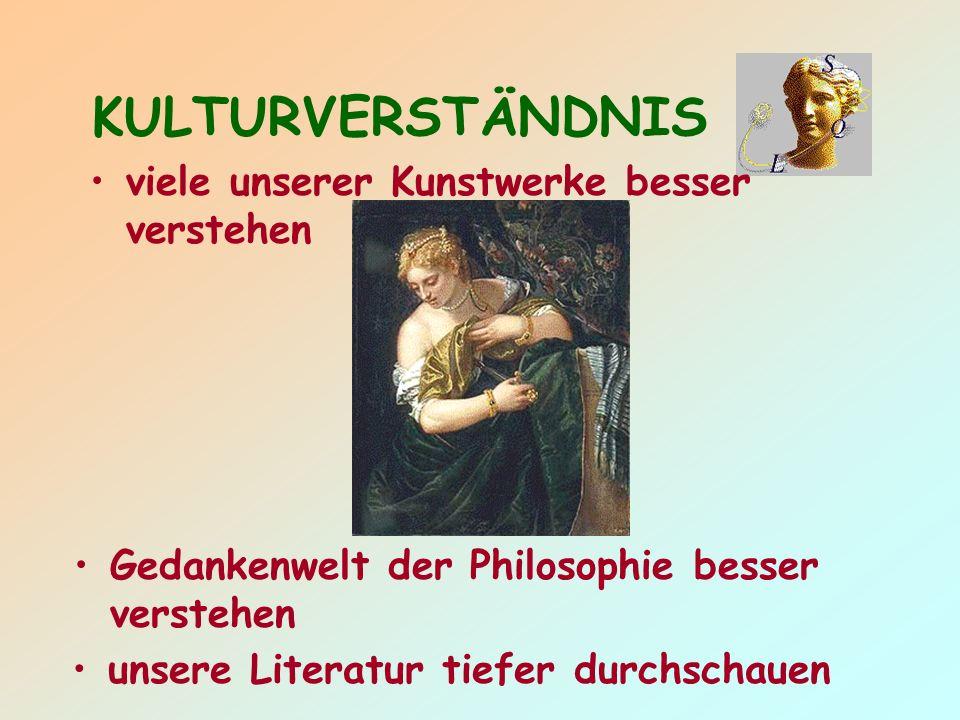 KULTURVERSTÄNDNIS Gedankenwelt der Philosophie besser verstehen viele unserer Kunstwerke besser verstehen unsere Literatur tiefer durchschauen