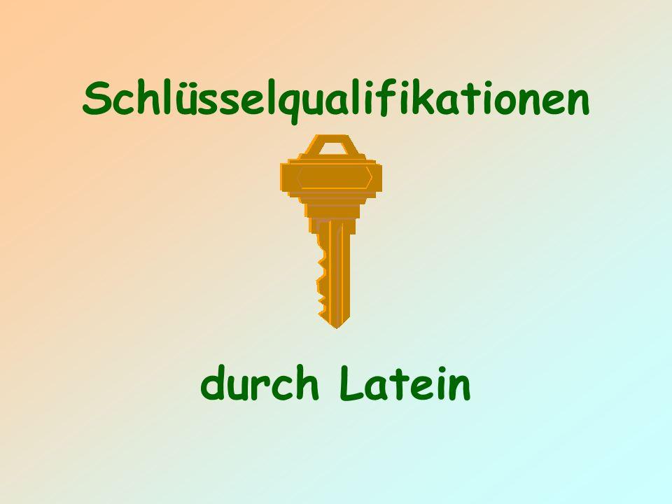 Schlüsselqualifikationen durch Latein