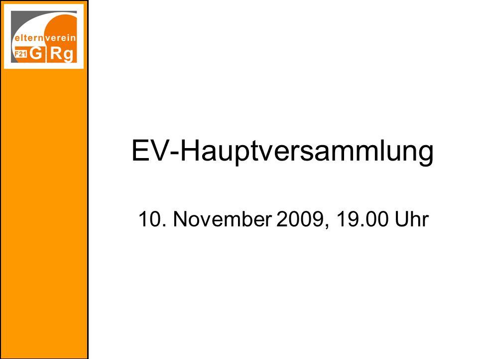 EV-Hauptversammlung 10. November 2009, 19.00 Uhr