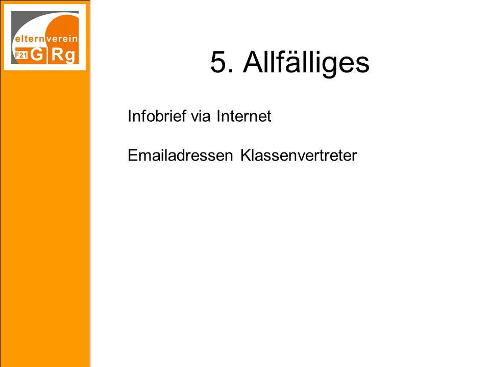 5. Allfälliges Infobrief via Internet Emailadressen Klassenvertreter