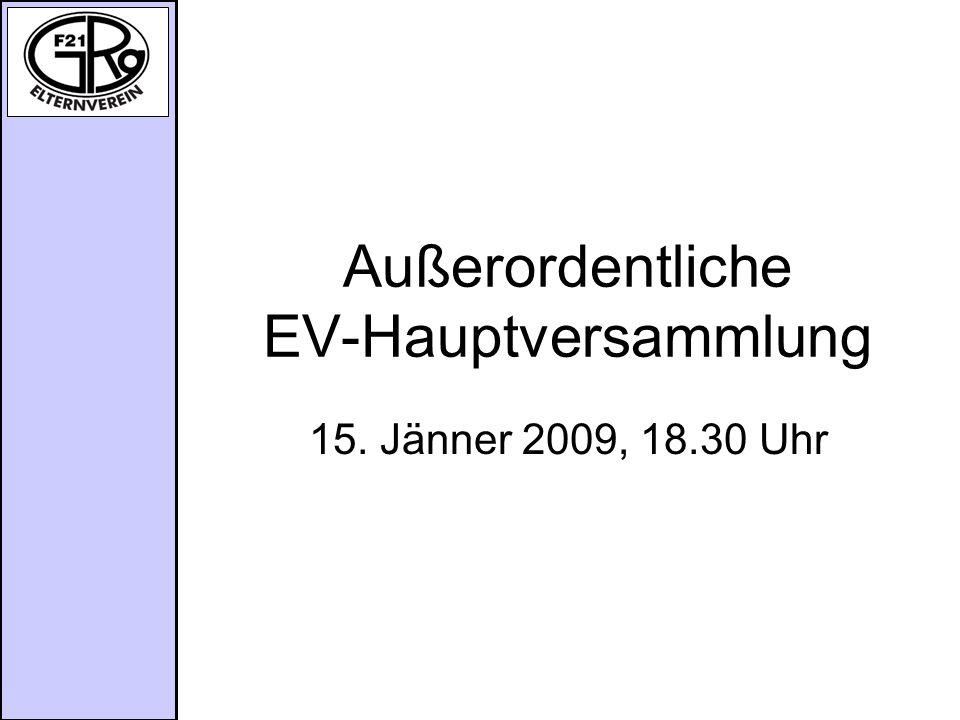 Außerordentliche EV-Hauptversammlung 15. Jänner 2009, 18.30 Uhr