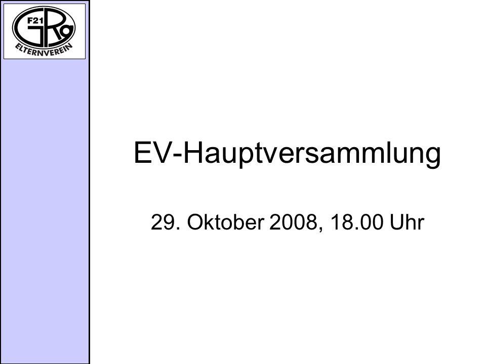 EV-Hauptversammlung 29. Oktober 2008, 18.00 Uhr