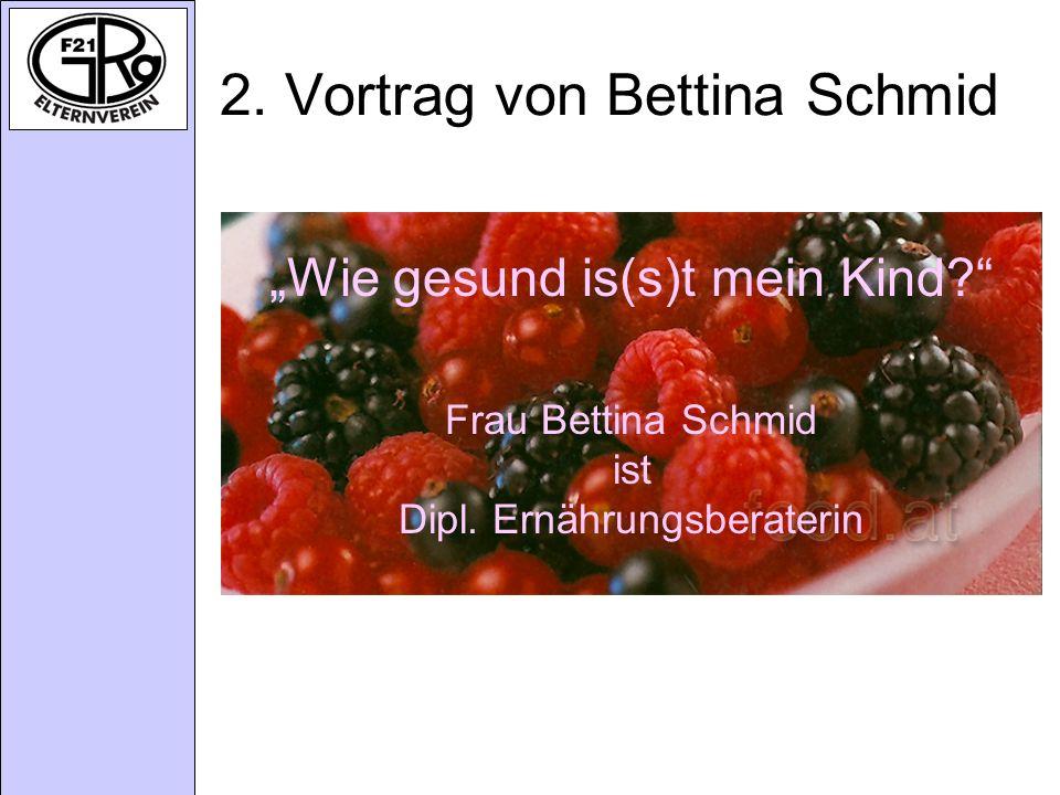 2.Vortrag von Bettina Schmid Wie gesund is(s)t mein Kind.