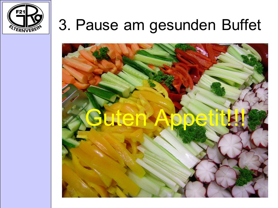 3. Pause am gesunden Buffet Guten Appetit!!!