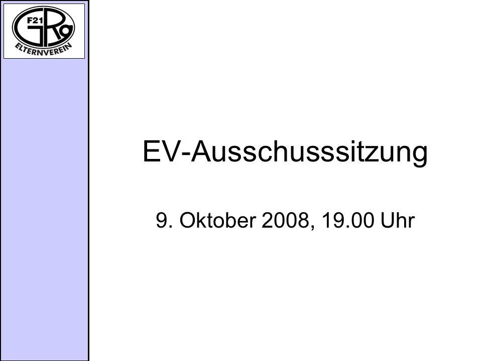 EV-Ausschusssitzung 9. Oktober 2008, 19.00 Uhr
