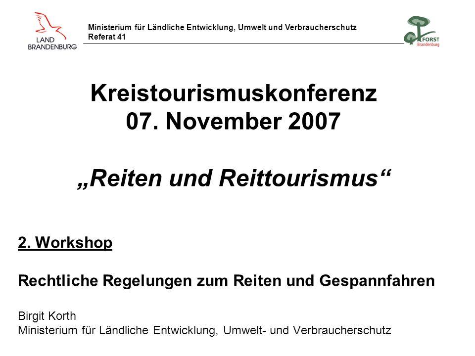 Ministerium für Ländliche Entwicklung, Umwelt und Verbraucherschutz Referat 41 Kreistourismuskonferenz 07. November 2007 Reiten und Reittourismus 2. W