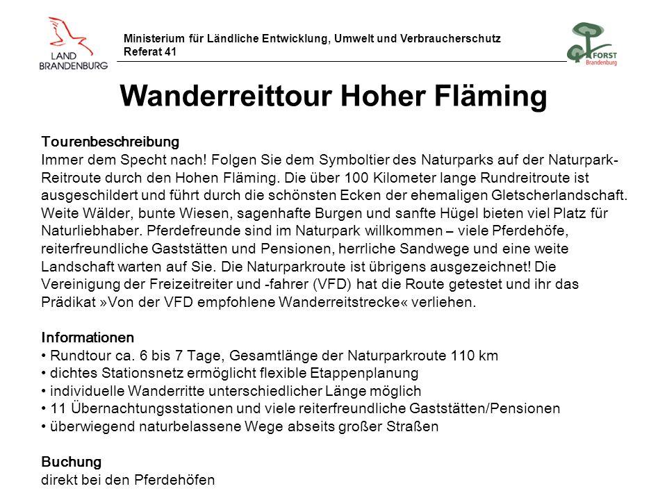 Ministerium für Ländliche Entwicklung, Umwelt und Verbraucherschutz Referat 41 Wanderreittour Hoher Fläming Tourenbeschreibung Immer dem Specht nach!